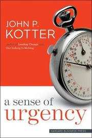 A Sense of Urgency by John P. Kotter