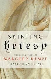 Skirting Heresy by Elizabeth MacDonald