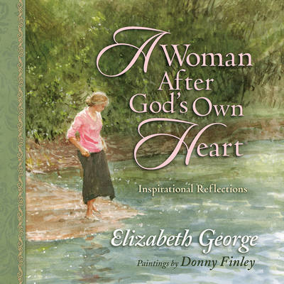 A Woman After God's Own Heart by Elizabeth George image