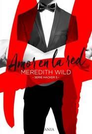 Amor en la Red by Meredith Wild