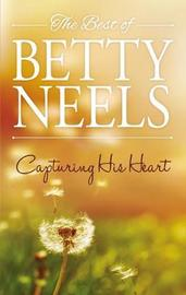 Capturing His Heart/The Final Touch/A Happy Meeting/The Magic Of Living by Betty Neels