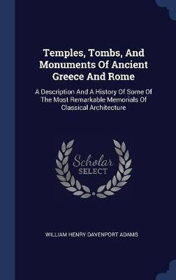 Temples, Tombs, and Monuments of Ancient Greece and Rome