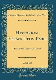 Historical Essays Upon Paris, Vol. 2 of 3 by Germain-Francois Poullain D Saint-Foix image