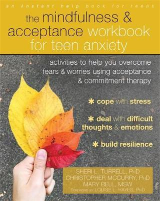 The Mindfulness and Acceptance Workbook for Teen Anxiety by Sheri L. Turrell image