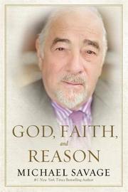 God, Faith and Reason by Michael Savage