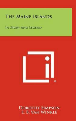 The Maine Islands: In Story and Legend by Dorothy Simpson image
