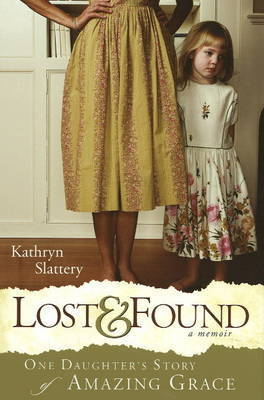 Lost and Found by Kathryn Slattery