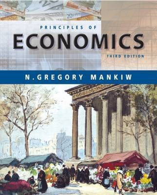 Principles of Economics by N Gregory Mankiw