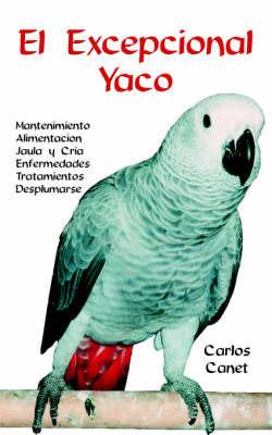 El Excepcional Yaco by Carlos Canet