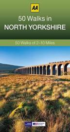 50 Walks in North Yorkshire by AA Publishing