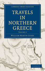 Travels in Northern Greece by William Martin Leake
