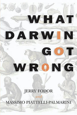 What Darwin Got Wrong by Jerry Fodor