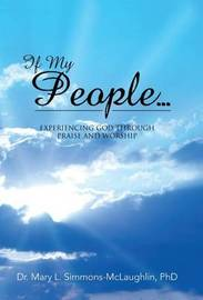 If My People... by Phd Dr Mary L Simmons-McLaughlin
