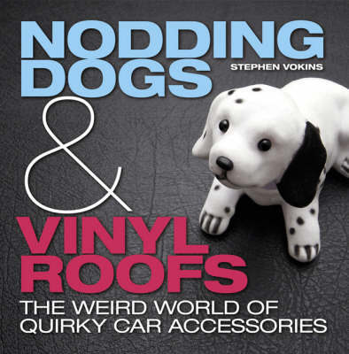 Nodding Dogs and Vinyl Roofs by Stephen Vokins image