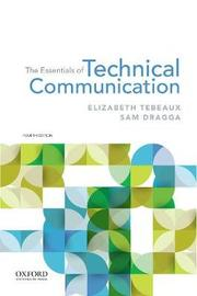 The Essentials of Technical Communication by Elizabeth Tebeaux