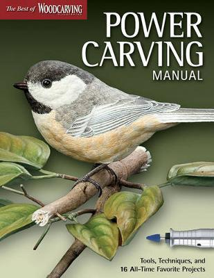 Power Carving Manual: Tools, Techniques, and 12 All-Time Favorite Projects image