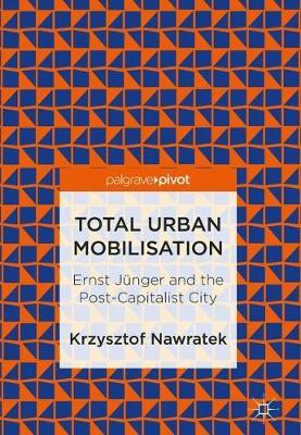 Total Urban Mobilisation by Krzysztof Nawratek