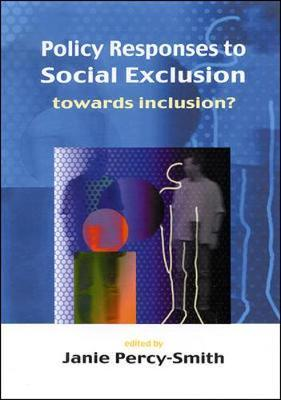 Policy Responses To Social Exclusion by Janie Percy-Smith