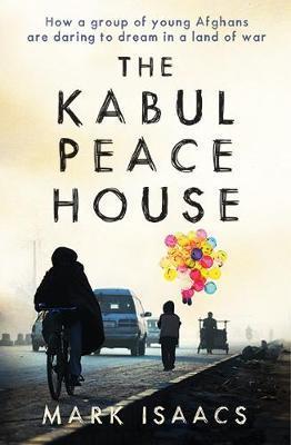 The Kabul Peace House by Mark Isaacs