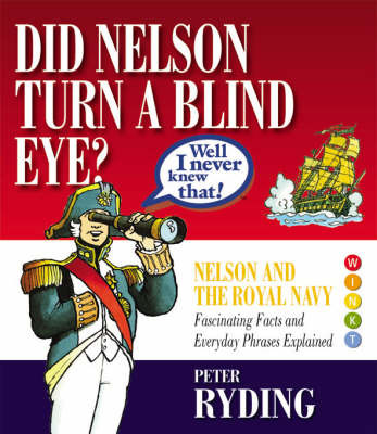 Well I Never Knew That!: Did Nelson Turn a Blind Eye? by Peter Ryding image