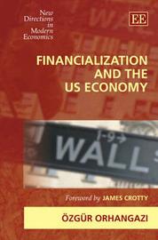 Financialization and the Us Economy by Ozgur Orhangazi image
