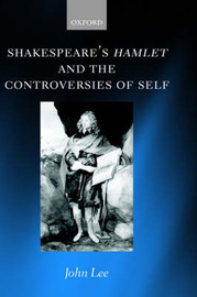 Shakespeare's Hamlet and the Controversies of Self by John Lee image