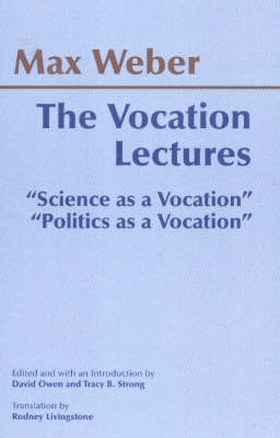 The Vocation Lectures by Max Weber