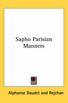Sapho Parisian Manners by Alphonse Daudet