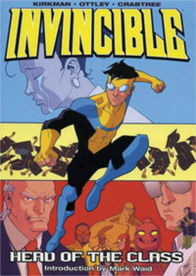 Invincible Volume 4: Head Of The Class by Robert Kirkman