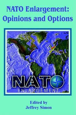 NATO Enlargement: Opinions and Options