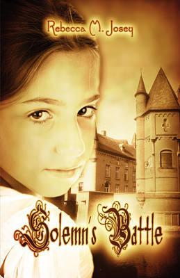 Solemn's Battle by Rebecca M. Josey