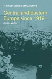 The Routledge Companion to Central and Eastern Europe since 1919 by Adrian Webb image