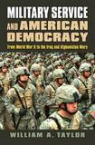 Military Service and American Democracy by William A Taylor