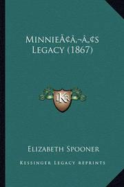 Minnieacentsa -A Centss Legacy (1867) by Elizabeth Spooner
