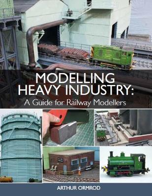 Modelling Heavy Industry by Arthur Ormrod