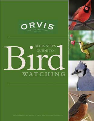 Orvis Beginner's Guide to Birdwatching by Alicia King