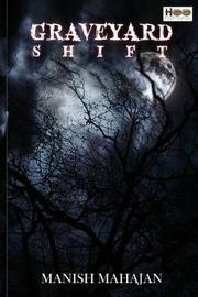 Graveyard Shift by Manish Mahajan image