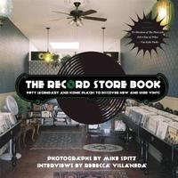 The Record Store Book by Mike Spitz