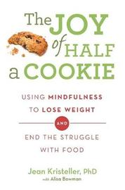 The Joy of Half A Cookie by Jean Kristeller
