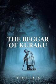 The Beggar of Kuraku by Timi Laja image