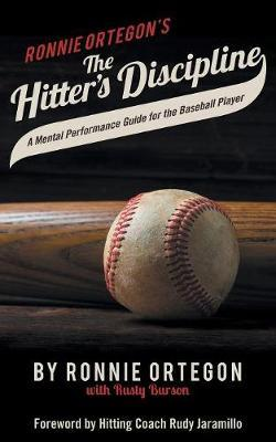 The Hitter's Discipline by Ronnie Ortegon