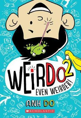 Even Weirder! by Anh Do