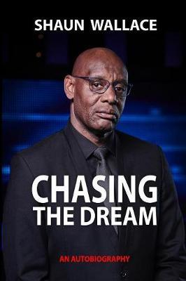 Chasing the Dream by Shaun Wallace