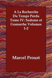 A Recherche Du Temps Perdu Tome IV: Sodome Et Gomorrhe Volumes 1-2 by Marcel Proust