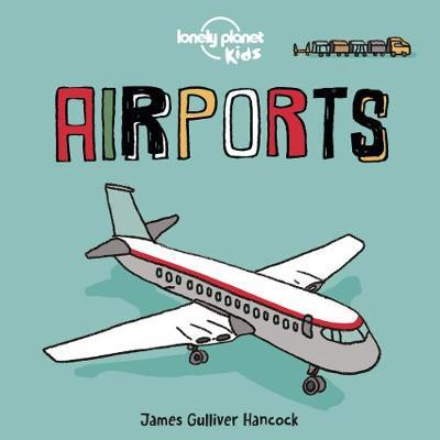 Airports by Lonely Planet Kids
