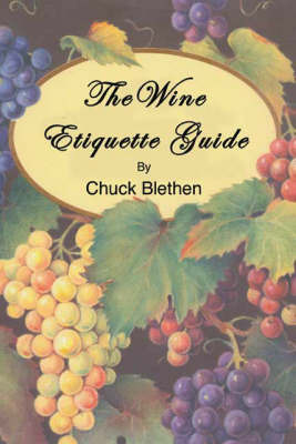 The Wine Etiquette Guide by Chuck Blethen image