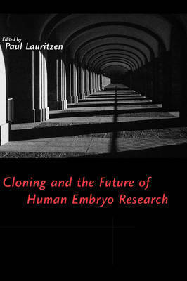 Cloning and the Future of Human Embryo Research