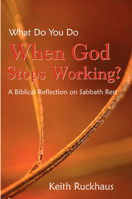 When God Stops Working by Keith Ruckhaus