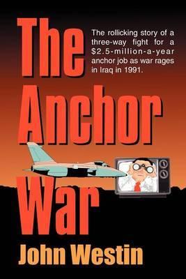 The Anchor War by John Westin