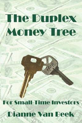 The Duplex Money Tree by Beek Dianne Van